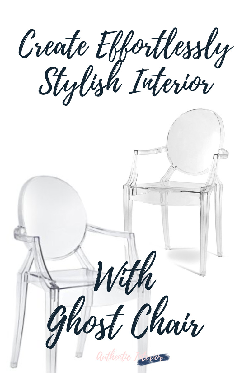 Create Effortlessly Stylish Interior With Ghost Chair