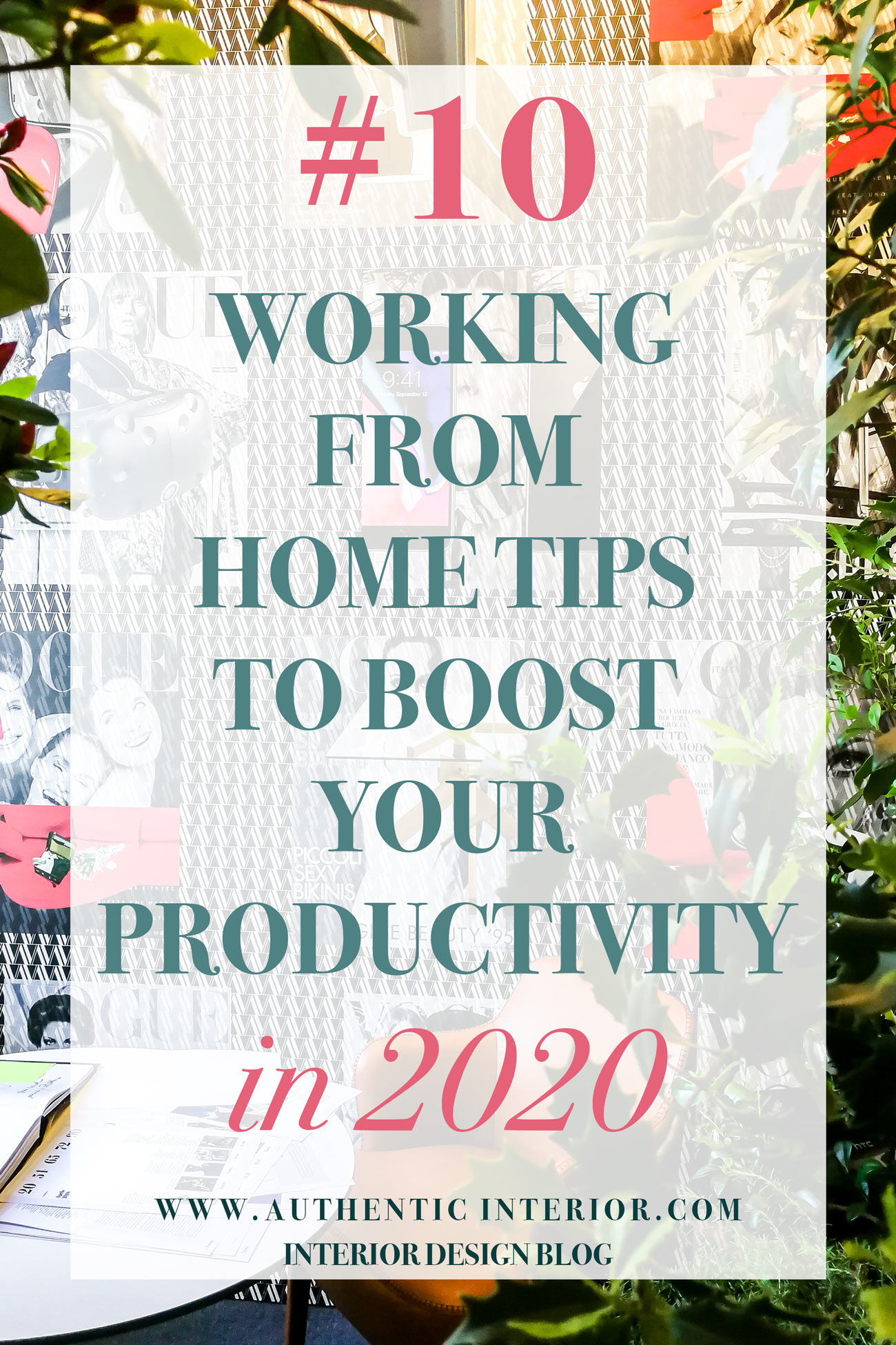 Working from home tips to boost your productivity - AUTHENTIC INTERIOR Design blog