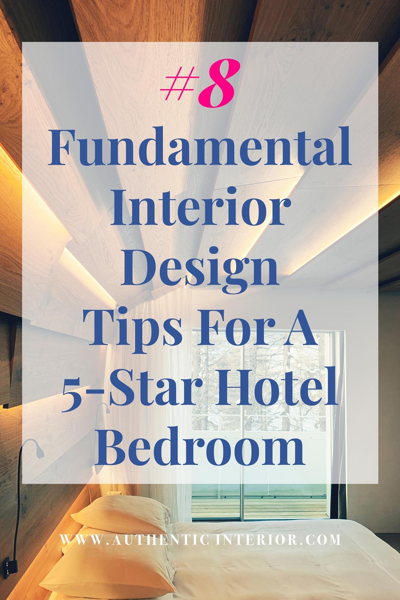 Interior-Design-Tips_5-Star-Hotel-Bedroom_authentic-interior-pin