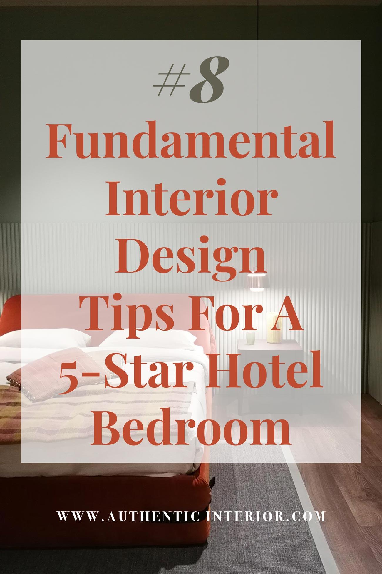 Interior-Design-Tips_5-Star-Hotel-Bedroom_authentic-interior-pin2